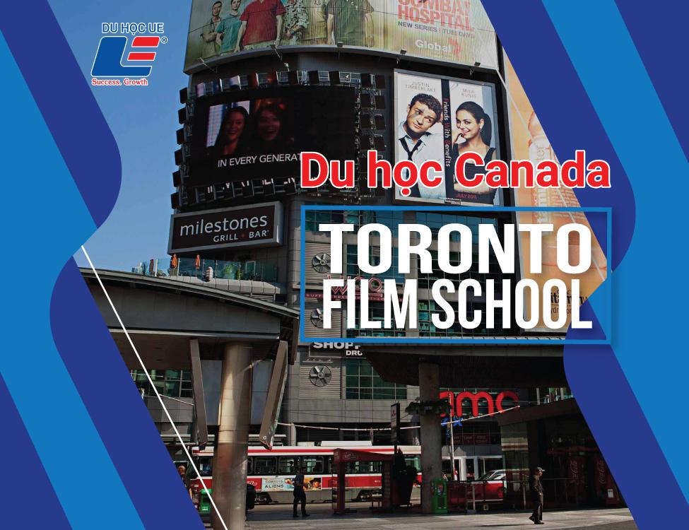 Yorkville University/Toronto Film School: Bước khởi đầu hoàn hảo cho giấc mơ chinh phục ngành công nghiệp giải trí, sáng tạo